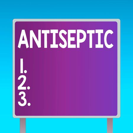 Conceptual hand writing showing Antiseptic. Concept meaning antimicrobial agents that delays or completely eliminate the microorganism Square Billboard Standing with Frame Border Outdoor Display