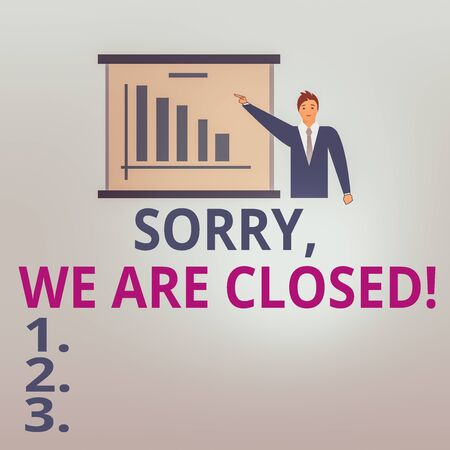 Text sign showing Sorry, We Are Closed. Business photo text apologize for shutting off business for specific time Man in Business Suit Standing Pointing a Board with Bar Chart Copy Space