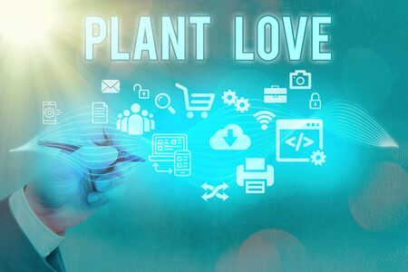 Text sign showing Plant Love. Business photo text a symbol of emotional love, care and support showed to others Information digital technology network connection infographic elements icon
