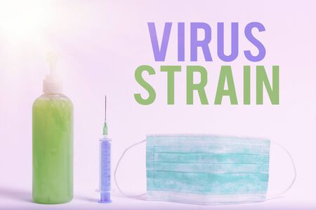 Conceptual hand writing showing Virus Strain. Concept meaning Another genetic variant derived from the original microorganism Primary medical precautionary equipments health protection