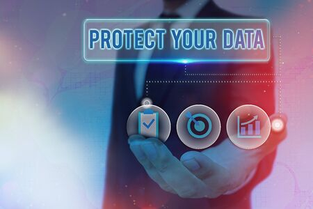 Writing note showing Protect Your Data. Business concept for cyber security safe and shield digital information from loss or fraud