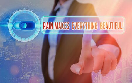 Conceptual hand writing showing Rain Makes Everything Beautiful. Concept meaning raining creates earth a wonderful place Banque d'images