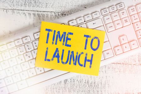 Handwriting text Time To Launch. Conceptual photo Business StartUp, planning and strategy, management, realization White keyboard office supplies empty rectangle shaped paper reminder wood