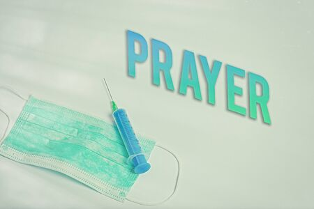 Word writing text Prayer. Business photo showcasing solemn request for help or expression of thanks addressed to God Primary medical precautionary equipments for health care protection