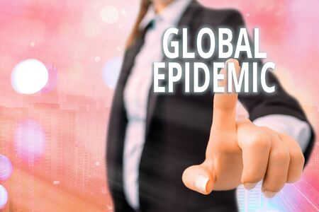Writing note showing Global Epidemic. Business concept for a rapid spread of a communicable disease over a wide geographic area Touch screen digital marking important details in business