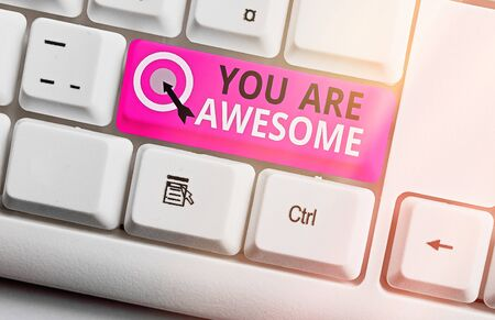 Handwriting text You Are Awesome. Conceptual photo Motivation, appreciation, admiration, and compliment to someone