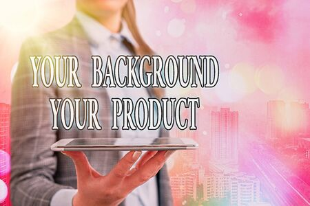 Conceptual hand writing showing Your Background Your Product. Concept meaning knowledge experiences discover business chances Touch screen digital marking important details in business