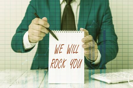 Writing note showing We Will Rock You. Business concept for to be going out and facing the world and all that is in it Ascending growth trends performance financial chart report