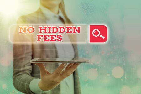 Text sign showing No Hidden Fees. Business photo text without or zero bank charge, service charge, or extras Web search digital information futuristic technology network connection