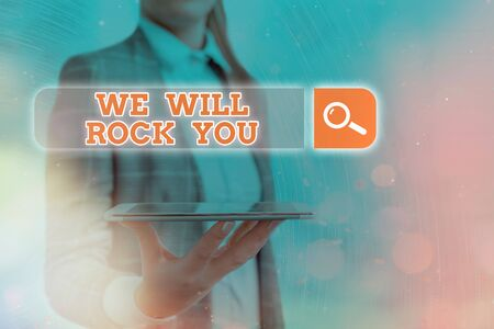 Text sign showing We Will Rock You. Business photo text to be going out and facing the world and all that is in it Web search digital information futuristic technology network connection Archivio Fotografico - 150253687