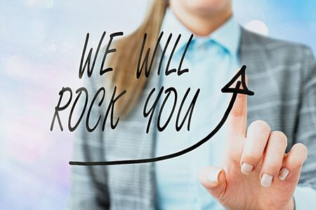 Conceptual hand writing showing We Will Rock You. Concept meaning to be going out and facing the world and all that is in it Digital arrowhead curve denoting growth development concept Archivio Fotografico - 150251284