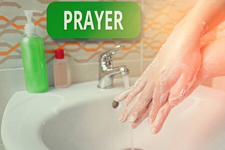 Word writing text Prayer. Business photo showcasing solemn request for help or expression of thanks addressed to God Handwashing procedures for decontamination and minimizing bacterial growth