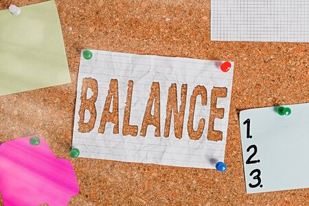 Text sign showing Balance. Business photo text condition in which different elements are equal or correct amount Corkboard color size paper pin thumbtack tack sheet billboard notice board