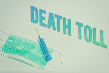 Word writing text Death Toll. Business photo showcasing the number of deaths resulting from a particular incident Primary medical precautionary equipments for health care protection