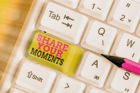 Word writing text Share Your Moments. Business photo showcasing a brief period of a good or bad time, capture it