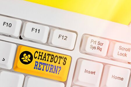 Writing note showing Chatbot s is Return Question. Business concept for program that communicate use text interface and AI White pc keyboard with empty note paper above white key copy space