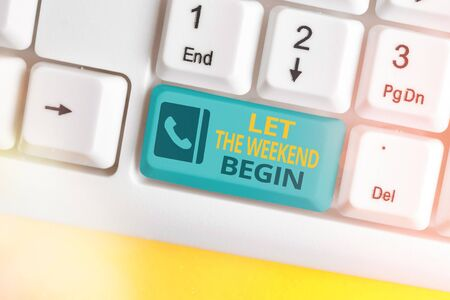 Text sign showing Let The Weekend Begin. Business photo text happy Saturday Welcome Holiday Lets enjoy the day Banque d'images