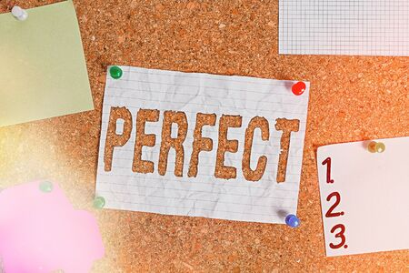 Text sign showing Perfect. Business photo text complete without defects or blemishes precisely accurate or exact Corkboard color size paper pin thumbtack tack sheet billboard notice board