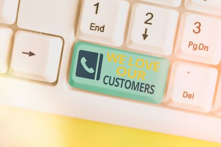 Text sign showing We Love Our Customers. Business photo text clients care and attention Good customer services
