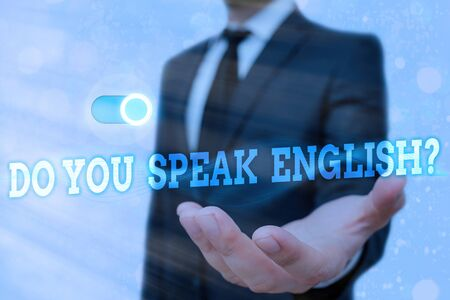 Text sign showing Do You Speak English Question. Business photo text to know whether the an individual can say English