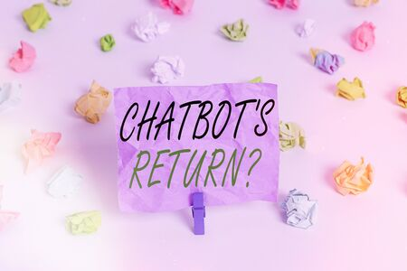 Word writing text Chatbot s is Return Question. Business photo showcasing program that communicate use text interface and AI Colored crumpled papers empty reminder white floor background clothespin