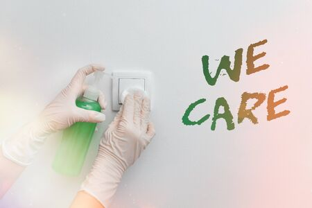 Word writing text We Care. Business photo showcasing Cherishing someones life Giving care and providing their needs Contamination within electronic gadgets sufaces controlled by disinfectant