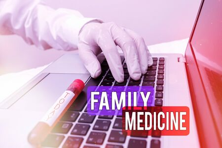 Handwriting text writing Family Medicine. Conceptual photo comprehensive health care for the individual and family Extracted blood sample vial with lastest technology ready for examination