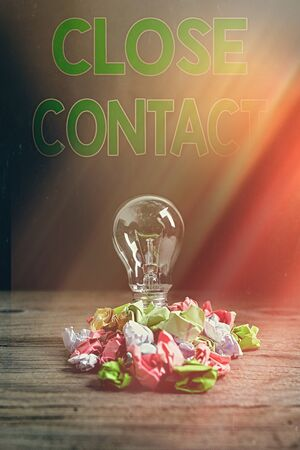 Text sign showing Close Contact. Business photo showcasing having a history of direct exposure to a casepatient Realistic colored vintage light bulbs, idea sign solution thinking concept