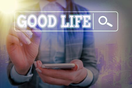 Word writing text Good Life. Business photo showcasing living in comfort and luxury with few problems or worries Web search digital information futuristic technology network connection