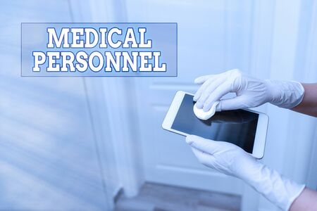 Word writing text Medical Personnel. Business photo showcasing trusted healthcare service provider allowed to treat illness Contamination within electronic gadgets sufaces controlled by disinfectant