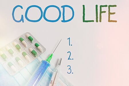 Word writing text Good Life. Business photo showcasing living in comfort and luxury with few problems or worries Primary medical precautionary equipments for health care protection