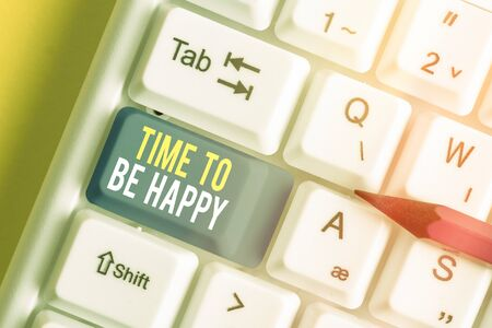 Text sign showing Time To Be Happy. Business photo text meaningful work Workers with a purpose Happiness workplace White pc keyboard with empty note paper above white key copy space Stock fotó