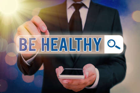 Word writing text Be Healthy. Business photo showcasing promote a state of complete emotional and physical wellbeing Web search digital information futuristic technology network connection