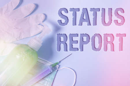 Conceptual hand writing showing Status Report. Concept meaning summarizes the particular situation as of a stated period Primary medical precautionary equipments health protection Imagens
