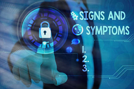 Conceptual hand writing showing Signs And Symptoms. Concept meaning abnormalities that indicate a likely medical condition Graphics padlock for web data security application system