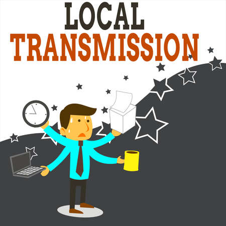 Word writing text Local Transmission. Business photo showcasing clusteredacquired infection cases sourced from a certain location Stressed Out Male Employee Manager Many Armed Multitasking Meet Deadline