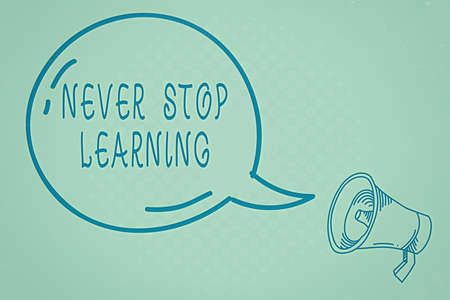 Text sign showing Never Stop Learning. Business photo text continuous education and techniques to be competitive Blank Transparent Speech Bubble with Shining icon and Outline Megaphone