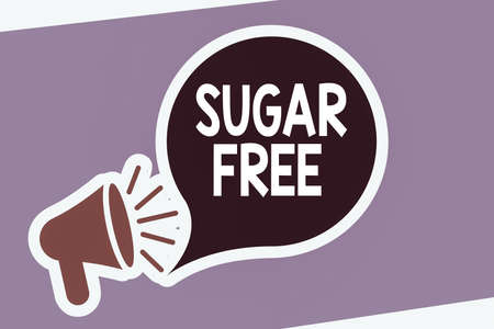 Text sign showing Sugar Free. Business photo showcasing do not contain sugar and only have artificial sweetener instead Megaphone with Loudness icon and Blank Speech Bubble in Sticker Style