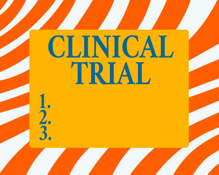 Text sign showing Clinical Trial. Business photo showcasing evaluate the effectiveness and safety of medications Horizontal Rectangular Shape with Bended Corner Blank Four sides Figure