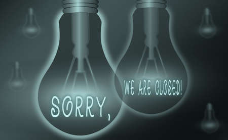 Text sign showing Sorry, We Are Closed. Business photo showcasing apologize for shutting off business for specific time Realistic colored vintage light bulbs, idea sign solution thinking concept