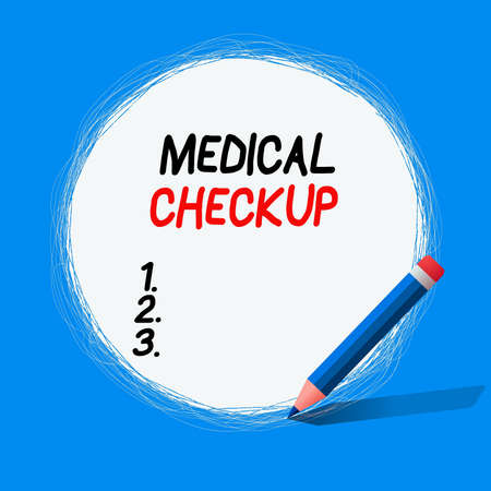 Text sign showing Medical Checkup. Business photo showcasing the examination carried out to determine the physical fitness Freehand Scribbling of circular lines Using Pencil on White Solid Circle