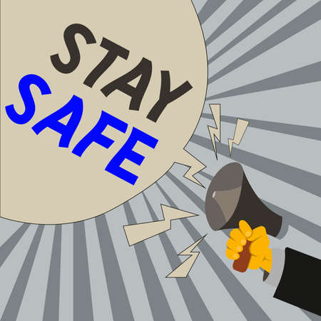Writing note showing Stay Safe. Business concept for secure from threat of danger, harm or place to keep articles Male Hu analysis Hand Holding Megaphone Blank Speech Bubble