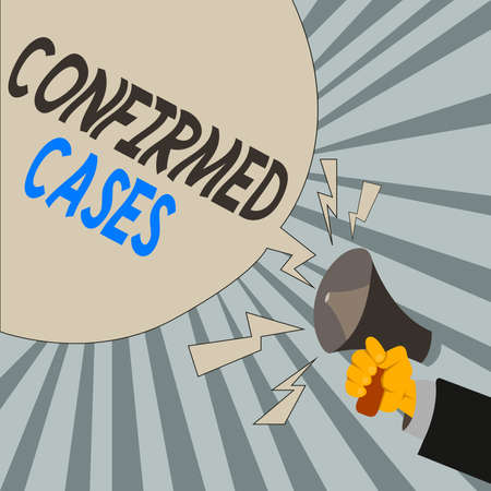 Writing note showing Confirmed Cases. Business concept for set of circumstances or conditions requiring action Male Hu analysis Hand Holding Megaphone Blank Speech Bubble