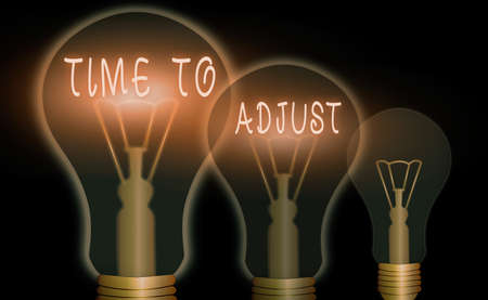 Text sign showing Time To Adjust. Business photo showcasing making necessary or desirable changes to corresponding Realistic colored vintage light bulbs, idea sign solution thinking concept