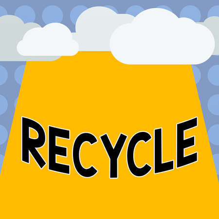 Conceptual hand writing showing Recycle. Concept meaning process of converting waste materials into new materials and objects Blank Clouds Halftone above Rectangular Board Text space