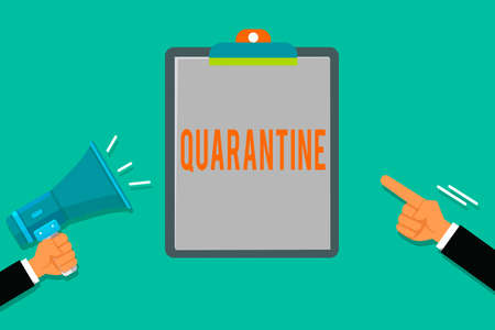 Word writing text Quarantine. Business photo showcasing restraint upon the activities of an individual or the transport of goods Two Hu analysis Hands Holding Megaphone another Pointing to a Blank Clipboard