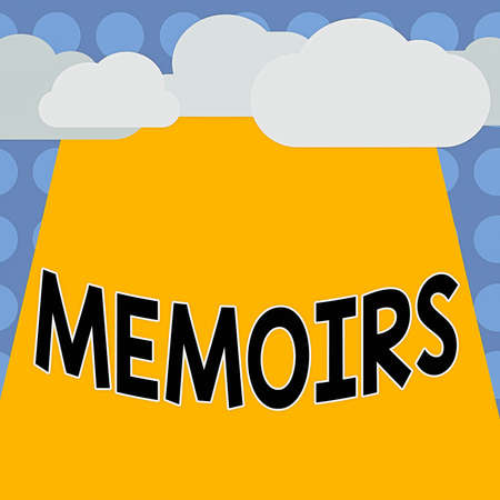 Conceptual hand writing showing Memoirs. Concept meaning collection of memories that individual writes about moments or event Blank Clouds Halftone above Rectangular Board Text space
