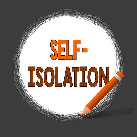 Writing note showing Self Isolation. Business concept for promoting infection control by avoiding contact with the public Scribbling of circular lines Using Pencil White Solid Circle