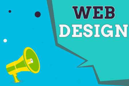 Writing note showing Web Design. Business concept for website creation which includes layout, content, and graphics Megaphone Loudspeaker and Blank Geometric shape Half Speech Bubble