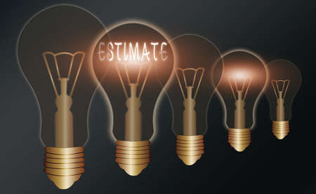 Handwriting text writing Estimate. Conceptual photo calculate or assess approximately the value number quantity Realistic colored vintage light bulbs, idea sign solution thinking concept
